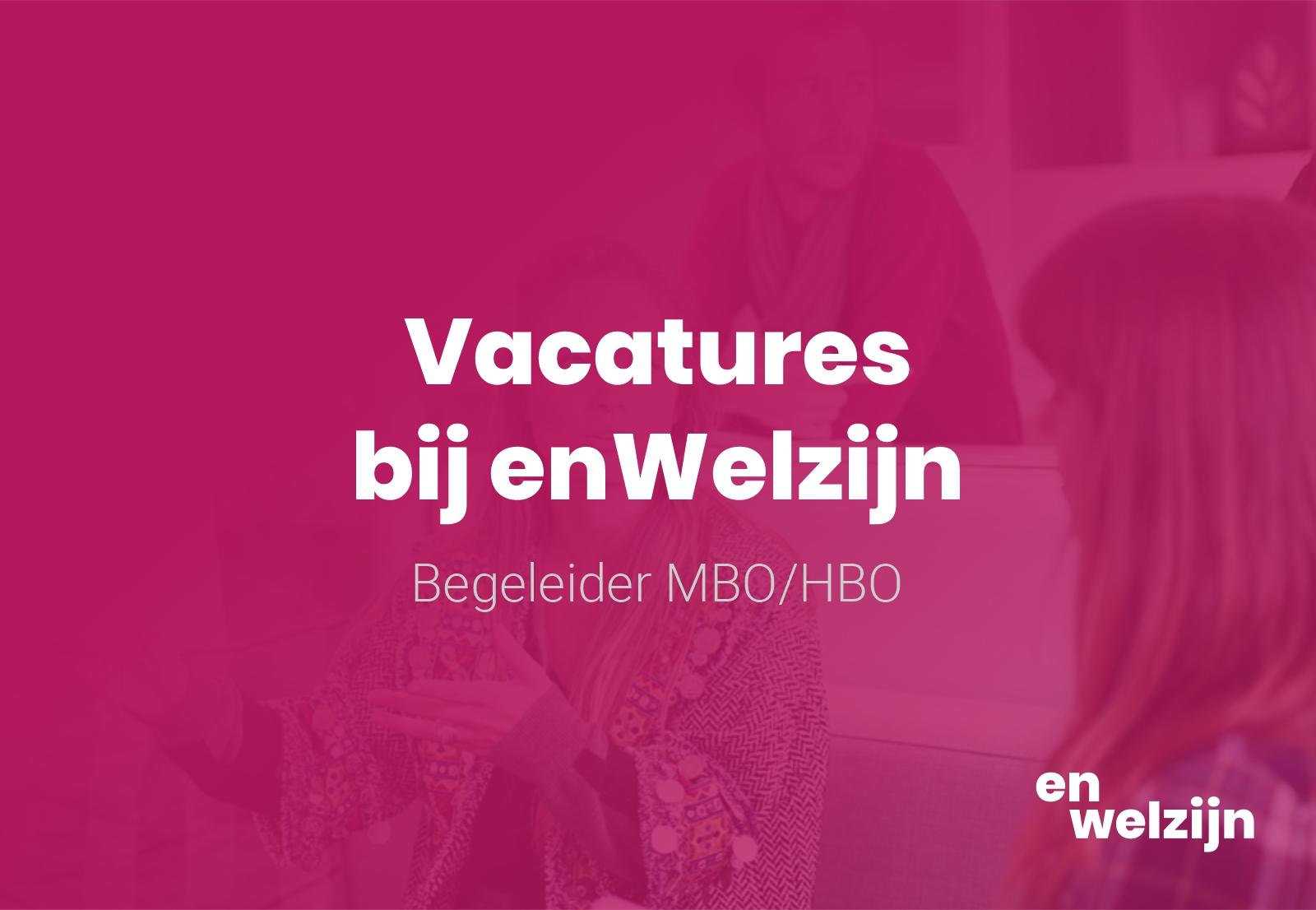 Vacature Begeleider MBO/HBO Arnhem